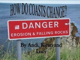 HOW DO COASTS CHANGE?