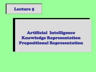 Artificial  Intelligence Knowledge Representation Propositional Representation