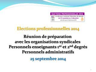 Elections professionnelles 2014 Réunion  de préparation  avec  les organisations  syndicales