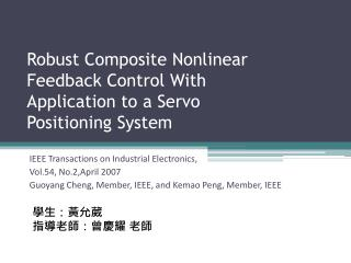 Robust Composite Nonlinear Feedback Control With Application to a Servo Positioning System