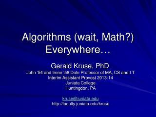 Algorithms (wait, Math?) Everywhere…