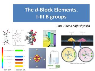 The  d -Block Elements. I-III B groups