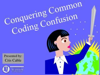 Conquering Common Coding Confusion�
