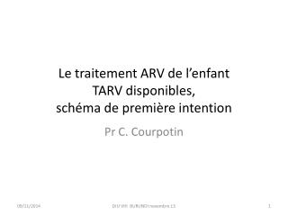 Le traitement ARV de l'enfant TARV disponibles,  schéma de première intention