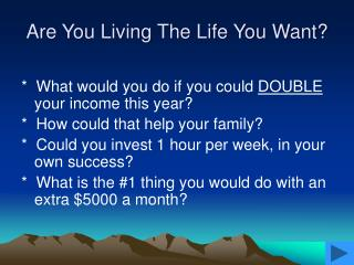 Are You Living The Life You Want?