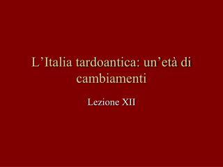 L�Italia tardoantica: un�et� di cambiamenti