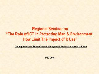 The Importance of Environmental Management Systems In Mobile Industry 7/10/ 2004