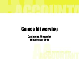 Games bij werving Campagne AA-worden 27 november 2008