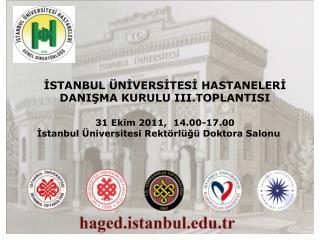 İSTANBUL ÜNİVERSİTESİ HASTANELERİ  DANIŞMA KURULU III.TOPLANTISI