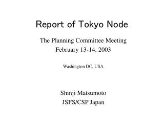 Report of Tokyo Node The Planning Committee Meeting