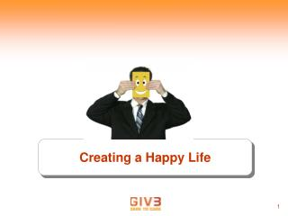 Creating a Happy Life