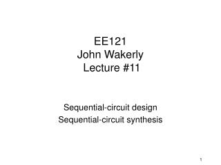 EE121  John Wakerly  Lecture #11