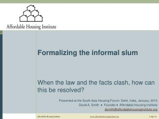 Formalizing the informal slum