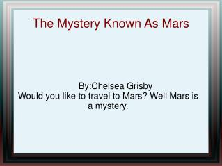 The Mystery Known As Mars