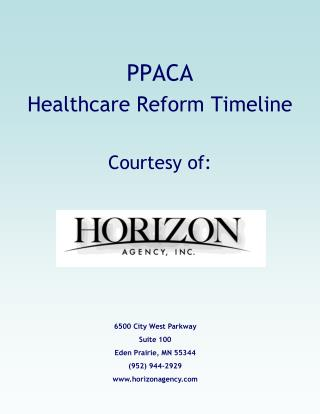 PPACA  Healthcare Reform Timeline Courtesy of: