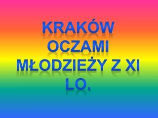 Kraków oczami młodzieży z XI LO.