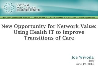 New Opportunity for Network Value: Using Health IT to Improve Transitions of Care
