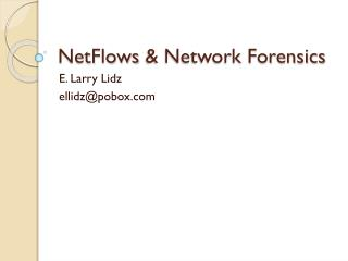 NetFlows  & Network Forensics