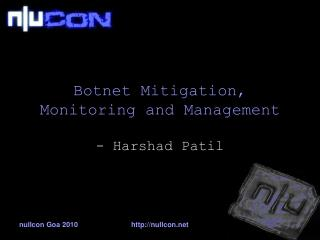 Botnet Mitigation, Monitoring and Management