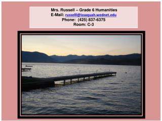 Beaver Lake Middle School Mrs . Russell  Grade  6  Humanities E-Mail  russelll@issaquah.wednet
