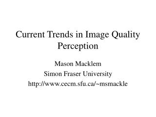 Current Trends in Image Quality Perception