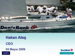 Hakan Ateş CEO 04 Mayıs 2009
