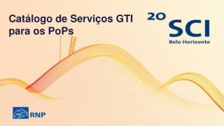 Catálogo de Serviços GTI para os PoPs