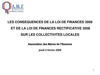 LES CONSEQUENCES DE LA LOI DE FINANCES 2009  ET DE LA LOI DE FINANCES RECTIFICATIVE 2008