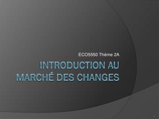 Introduction au marché des changes