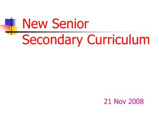 New Senior Secondary Curriculum