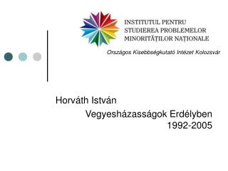 Horv áth István Vegy e sházasságok Erdélyben 1992-2 005