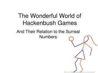 The Wonderful World of Hackenbush Games