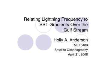 Relating Lightning Frequency to  SST Gradients Over the  Gulf Stream