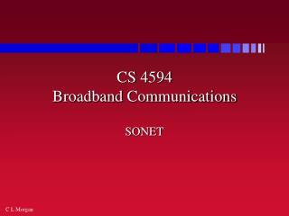 CS 4594  Broadband Communications