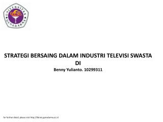 STRATEGI BERSAING DALAM INDUSTRI TELEVISI SWASTA DI Benny Yulianto. 10299311