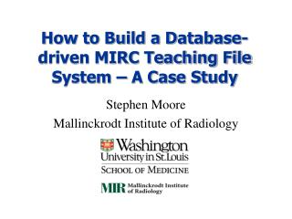 How to Build a Database-driven MIRC Teaching File System   A Case Study