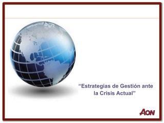 """""""Estrategias de Gestión ante la Crisis Actual"""""""