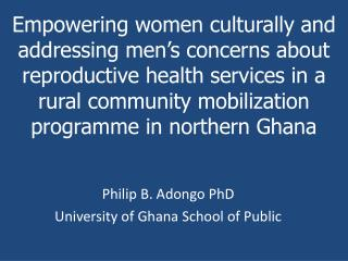 Empowering women culturally and addressing men s concerns about reproductive health services in a rural community mobili