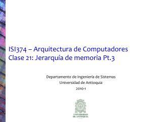 ISI374 � Arquitectura de Computadores Clase 21: Jerarqu�a de memoria Pt.3