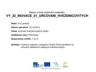 Název a číslo učebního materiálu: VY_32_INOVACE_01_URCOVANI_HVEZDNICOVITYCH
