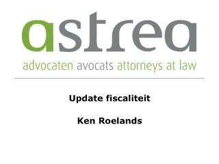 Update fiscaliteit  Ken Roelands