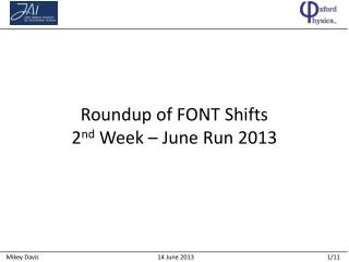 Roundup of  FONT Shifts 2 nd  Week – June Run 2013