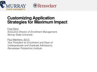 Customizing Application Strategies for Maximum Impact