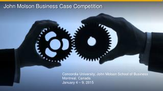 Concordia University, John Molson School of Business Montreal, Canada January 4 – 9, 2015