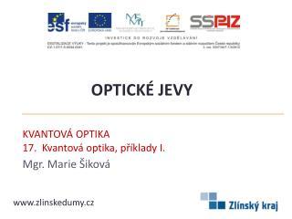 KVANTOVÁ OPTIKA 17.   Kvantová optika , příklady I.