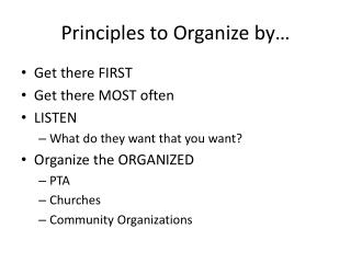 Principles to Organize by…