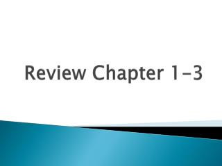 Review Chapter 1-3