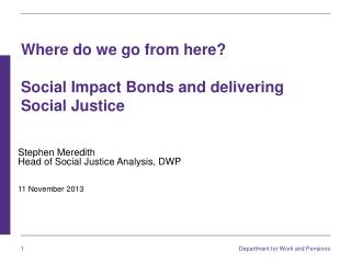 Where do we go from here? Social Impact Bonds and delivering Social Justice