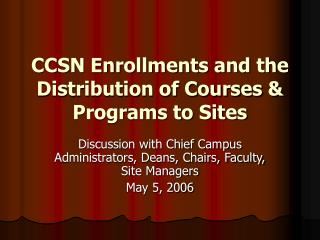 CCSN Enrollments and the  Distribution of Courses & Programs to Sites