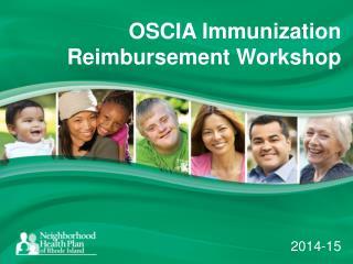 OSCIA Immunization Reimbursement Workshop